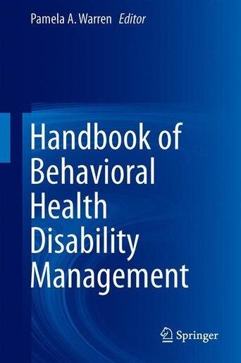 Handbook Of Behavioral Health Disability Management by Pamela A. Warren