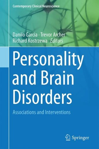 Personality And Brain Disorders: Associations And Interventions by Danilo Garcia