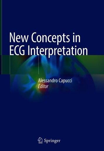 New Concepts In Ecg Interpretation by Alessandro Capucci