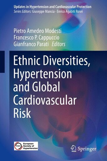 Ethnic Diversities, Hypertension And Global Cardiovascular Risk by Pietro Amedeo Modesti