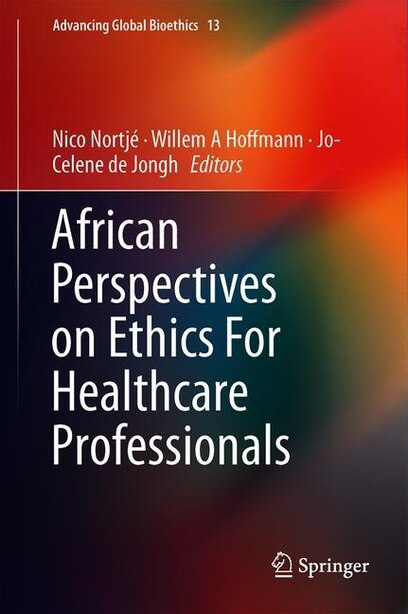 African Perspectives On Ethics For Healthcare Professionals by Nico Nortj