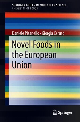 Novel Foods In The European Union by Daniele Pisanello