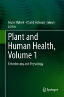 Plant And Human Health, Volume 1: Ethnobotany And Physiology