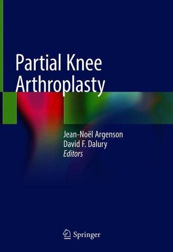 Partial Knee Arthroplasty by Jean-noël A. Argenson