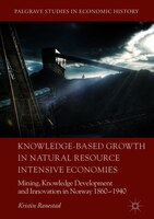 Knowledge-based Growth In Natural Resource Intensive Economies: Mining, Knowledge Development And…