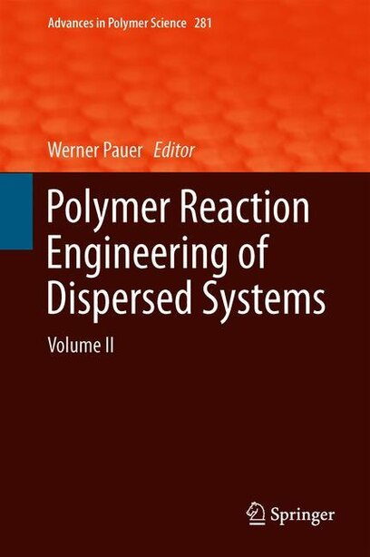 Polymer Reaction Engineering Of Dispersed Systems: Volume Ii by Werner Pauer