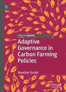 Adaptive Governance In Carbon Farming Policies by Nooshin Torabi