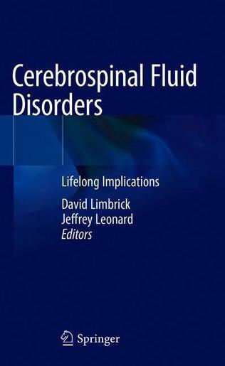 Cerebrospinal Fluid Disorders: Lifelong Implications by David D. Limbrick Jr.