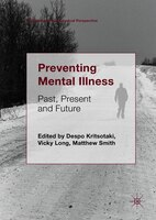 Preventing Mental Illness: Past, Present And Future