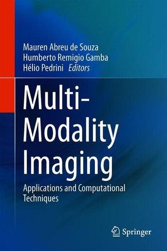 Multi-modality Imaging: Applications And Computational Techniques by Mauren Abreu De Souza