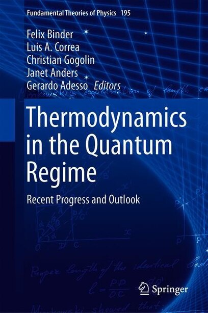 Thermodynamics In The Quantum Regime: Fundamental Aspects And New Directions by Felix Binder