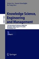 Knowledge Science, Engineering And Management: 11th International Conference, Ksem 2018, Changchun…
