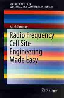 Radio Frequency Cell Site Engineering Made Easy by Saleh Faruque