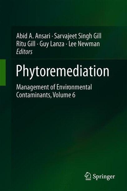 Phytoremediation: Management Of Environmental Contaminants, Volume 6 by Abid A. Ansari