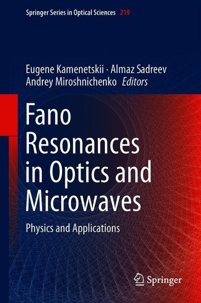 Fano Resonances In Optics And Microwaves: Physics And Applications by Eugene Kamenetskii