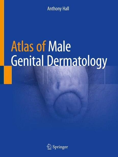 Atlas Of Male Genital Dermatology by Anthony Hall
