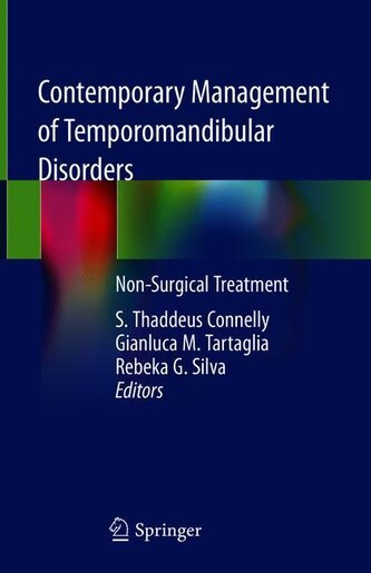 Contemporary Management Of Temporomandibular Disorders: Non-surgical Treatment by S. Thaddeus Connelly