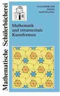 Mathematik und ornamentale Kunstformen by Uwe Feiste