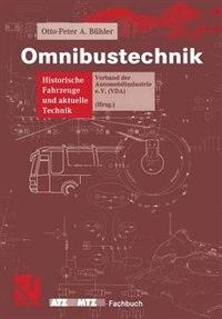 Omnibustechnik: Historische Fahrzeuge Und Aktuelle Technik