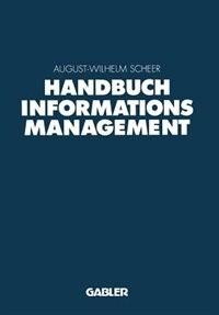 Handbuch Informationsmanagement: Aufgaben - Konzepte - Praxislösungen