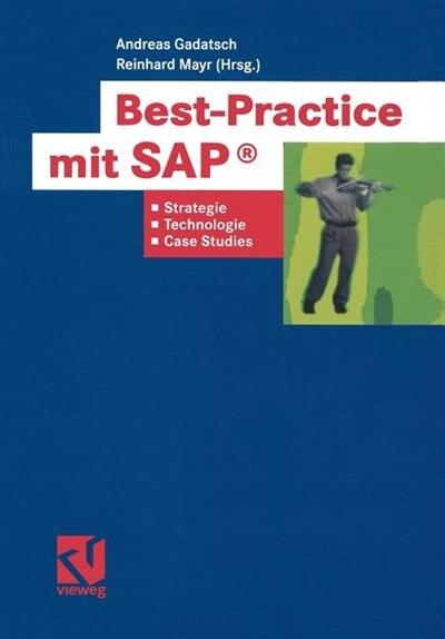 Best-Practice mit SAP®: Strategien, Technologien und Case Studies by Andreas Gadatsch