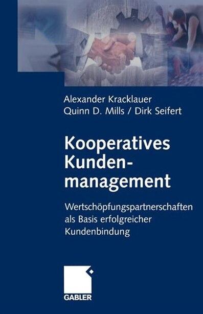 Kooperatives Kundenmanagement: Wertschöpfungspartnerschaften als Basis erfolgreicher Kundenbindung by Alexander Kracklauer