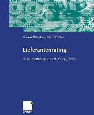 Lieferantenrating: Instrumente, Kriterien, Checklisten by Marcus Disselkamp