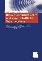Betriebswirtschaftslehre und gesellschaftliche Verantwortung: Mit Corporate Social Responsibility…