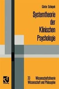 Systemtheorie der Klinischen Psychologie: Beiträge zu ausgewählten Problemstellungen by Günter Schiepek