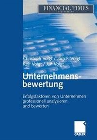 Unternehmensbewertung: Erfolgsfaktoren von Unternehmen professionell analysieren und bewerten by Christoph Voigt