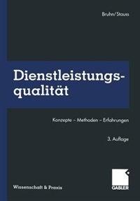 Dienstleistungsqualität: Konzepte - Methoden - Erfahrungen by Manfred Bruhn