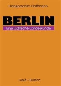 Berlin: Eine politische Landeskunde