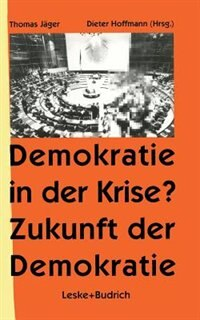 Demokratie in der Krise ? Zukunft der Demokratie by Thomas Jäger