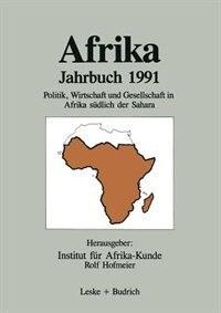 Afrika Jahrbuch 1991: Politik, Wirtschaft und Gesellschaft in Afrika südlich der Sahara by Institut Für Afrika-kunde