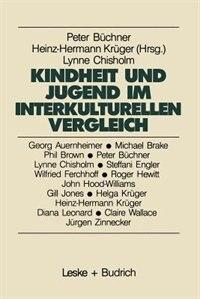 Kindheit Und Jugend Im Interkulturellen Vergleich: Zum Wandel Der Lebenslagen Von Kindern Und Jugendlichen In Der Bundesrepublik Deutschland Und In Gr by Heinz-Hermann Krüger