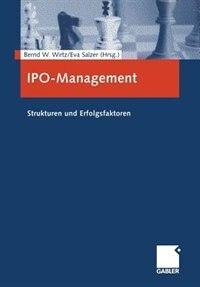 IPO-Management: Strukturen und Erfolgsfaktoren by Bernd W. Wirtz