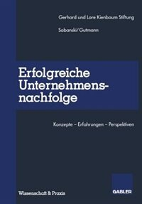 Erfolgreiche Unternehmensnachfolge: Konzepte - Erfahrungen - Perspektiven by Holger Sobanski
