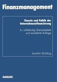 Finanzmanagement: Theorie und Politik der Unternehmensfinanzierung by Joachim Süchting