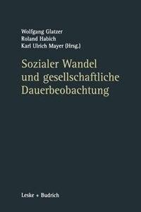 Sozialer Wandel und gesellschaftliche Dauerbeobachtung by Wolfgang Glatzer
