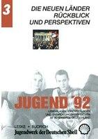 Jugend '92: Lebenslagen, Orientierungen und Entwicklungsperspektiven im vereinigten Deutschland…