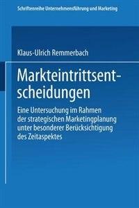 Markteintrittsentscheidungen: Eine Untersuchung im Rahmen der strategischen Marketingplanung unter besonderer Berücksichtigung de