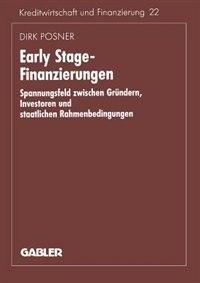 Early Stage-Finanzierungen: Spannungsfeld zwischen Gründern, Investoren und staatlichen Rahmenbedingungen by Dirk Posner