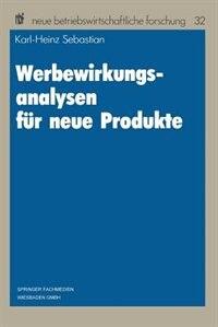 Werbewirkungsanalysen für neue Produkte by Karl-Heinz Sebastian