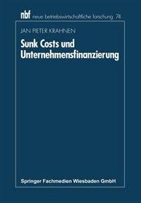 Sunk Costs und Unternehmensfinanzierung