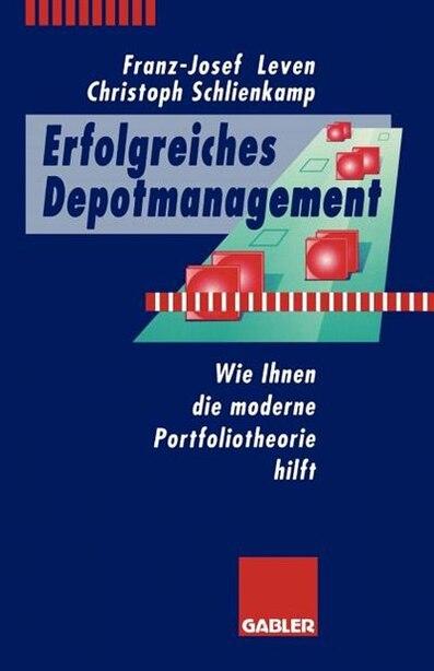 Erfolgreiches Depotmanagement: Wie Ihnen die moderne Portfoliotheorie hilft by Franz-Josef Leven