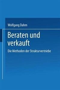 Beraten und Verkauft: Die Methoden der Strukturvertriebe by Wolfgang Dahm