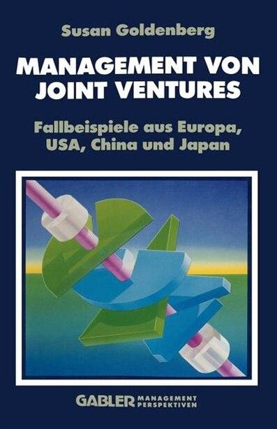 Management von Joint Ventures: Fallbeispiele aus Europa, USA, China und Japan by Susan Goldenberg
