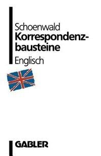 Korrespondenzbausteine Englisch by Ulrich Schoenwald