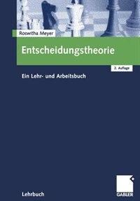 Entscheidungstheorie: Ein Lehr- und Arbeitsbuch by Roswitha Meyer