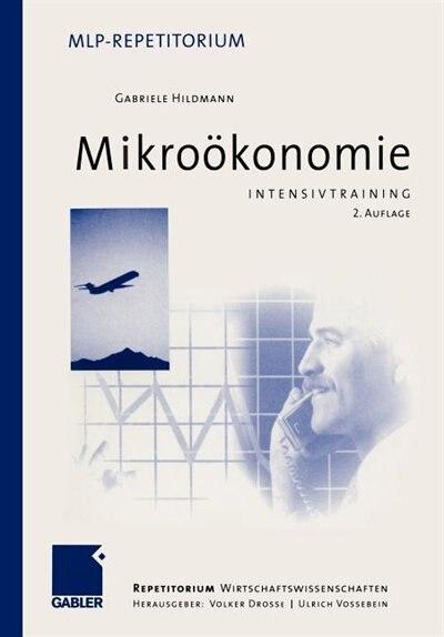 Intensivtraining Mikroökonomie by Gabriele Hildmann